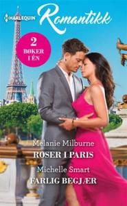 Roser i Paris ; Farlig begjær (ebok) av Melan