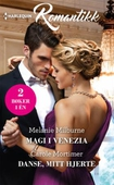 Magi i Venezia ; Danse, mitt hjerte