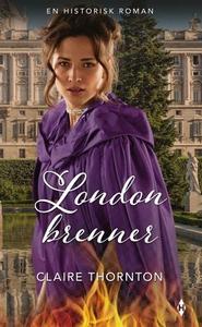London brenner (ebok) av Claire Thornton