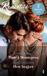Møte i Montegova ; Hett begjær (ebok) av Maya