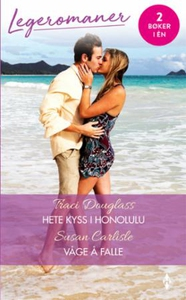 Hete kyss i Honolulu ; Våge å falle (ebok) av