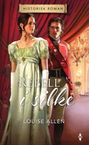 Rebell i silke (ebok) av Louise Allen
