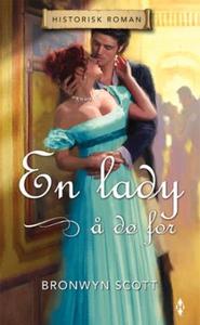 En lady å dø for (ebok) av Bronwyn Scott