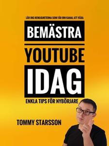 Bemästra YouTube idag! (e-bok) av Tommy Starsso