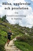 Hälsa, upplevelse och prestation - om konditionsträning och löpning