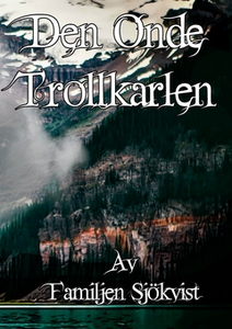 Den onde Trollkarlen (e-bok) av Jimmy Sjökvist