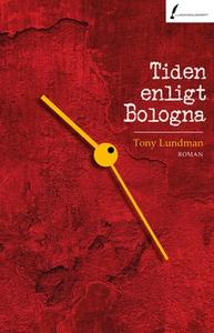 Tiden enligt Bologna (e-bok) av Tony Lundman