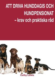 Att driva hunddagis och hundpensionat (e-bok) a