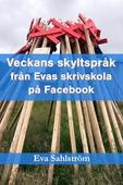 Veckans skyltspråk från Evas skrivskola på Facebook