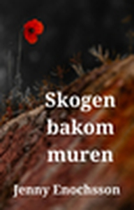 Skogen bakom muren (e-bok) av Jenny Enochsson