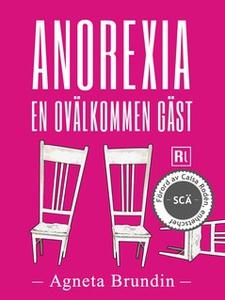 Anorexia - En ovälkommen gäst (e-bok) av Agneta