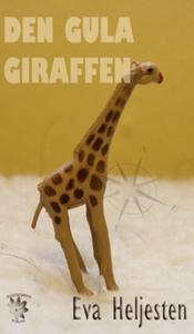Den gula giraffen (e-bok) av Eva Heljesten