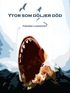 Ytor som döljer död (e-bok) av Fredrik Lundkvis