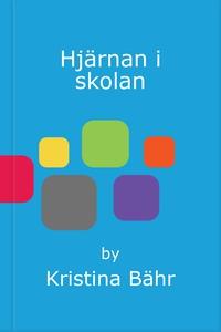 Hjärnan i skolan (e-bok) av Kristina Bähr