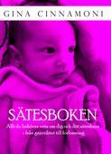 Sätesboken : Allt du behöver veta om dig och ditt sätesbarn - från graviditet till förlossning