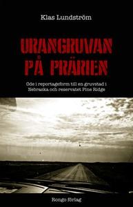 Urangruvan på prärien (e-bok) av Klas Lundström