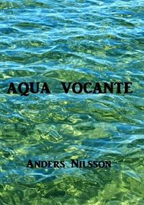 Aqua Vocante (e-bok) av Anders Nilsson