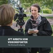 Att arbeta som videoreporter