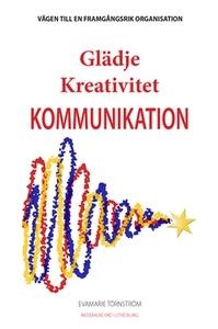 Glädje Kreativitet Kommunikation (e-bok) av Eva