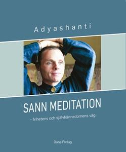 Sann meditation (e-bok) av Adyashanti
