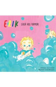 Erik leker hos farmor (e-bok) av Ann Carmvall