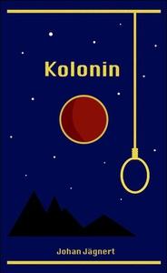 Kolonin (e-bok) av Johan Jägnert