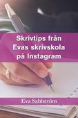 Skrivtips från Evas skrivskola på Instagram