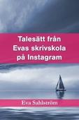 Talesätt från Evas skrivskola på Instagram
