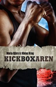 Kickboxaren (e-bok) av Maria Björn, Niklas Krog