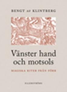 Vänster hand och motsols (e-bok) av Bengt af Kl