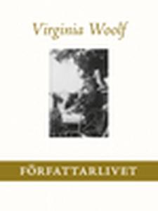 Författarlivet (e-bok) av Virginia Woolf