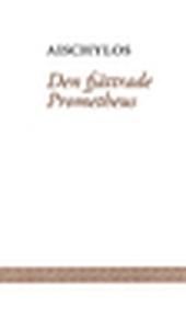 Den fjättrade Prometheus (e-bok) av – Aischylos