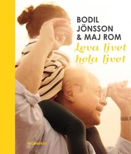 Leva livet hela livet (e-bok) av Bodil Jönsson,