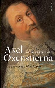 Axel Oxenstierna (e-bok) av Gunnar Wetterberg