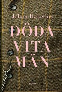 Döda vita män (e-bok) av Johan Hakelius