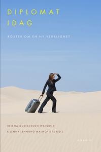 Diplomat idag (e-bok) av Helena Gustavsson Wahl