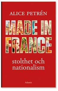 Made in France (e-bok) av Alice Petrén