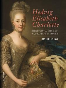 Hedvig Elisabeth Charlotte (e-bok) av My Hellsi