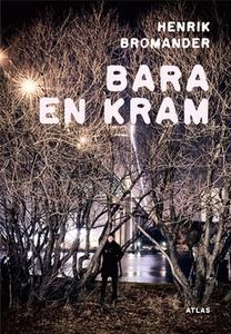 Bara en kram (e-bok) av Henrik Bromander