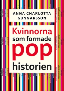 Kvinnorna som formade pophistorien (e-bok) av A