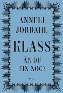 Klass - är du fin nog? (e-bok) av Anneli Jordah