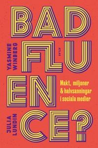 Badfluence? (e-bok) av Julia Lundin, Yasmine Wi