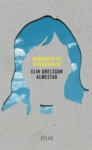 Hundarna på huvudgatan (e-bok) av Elin Grelsson