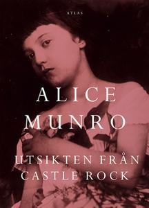 Utsikten från Castle Rock (e-bok) av Alice Munr