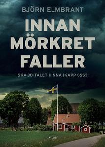 Innan mörkret faller (e-bok) av Björn Elmbrant