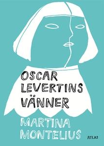 Oscar Levertins vänner (e-bok) av Martina Monte