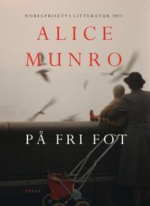På fri fot (e-bok) av Alice Munro