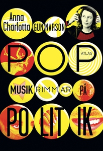 Popmusik rimmar på politik (e-bok) av Anna Char