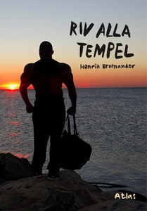 Riv alla tempel (e-bok) av Henrik Bromander