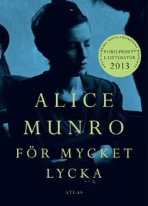 För mycket lycka (e-bok) av Alice Munro